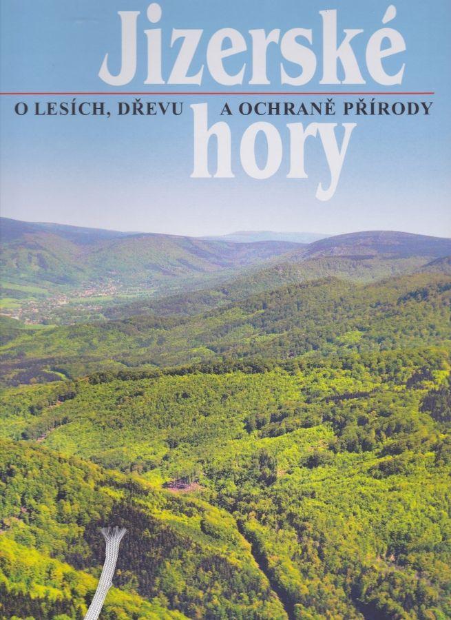 Jizerské hory, o lesích, døevì a ochranì pøírody - zvìtšit obrázek