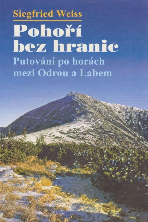 Pohoøí bez hranic – Putování po horách mezi Odrou a Labem - zvìtšit obrázek