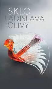 Sklo Ladislava Olivy  - zvìtšit obrázek