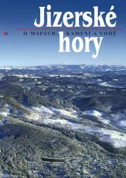 Jizerské hory, o mapách, kamení a vodì (díl 1.)