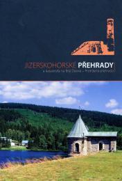 Jizerskohorské pøehrady a katastrofa na Bílé Desné