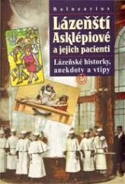 Lázeòští Asklépiové a jejich pacienti