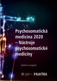 Psychosomatická medicína 2020: Nástroje psychosomatické medicíny